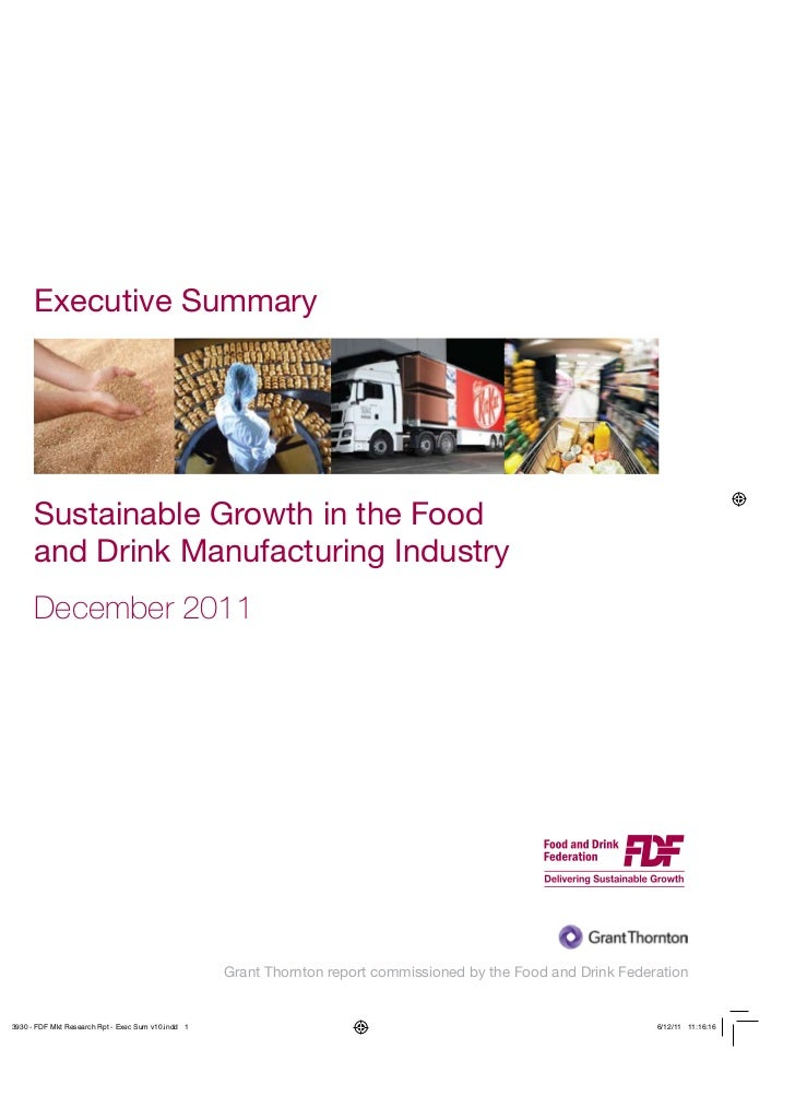 Executive SummarySustainable Growth in the Foodand Drink Manufacturing IndustryDecember 2011            Grant Thornton rep...
