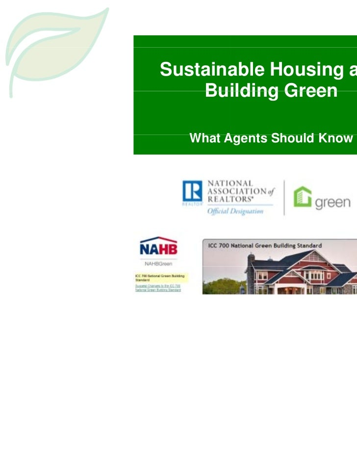 Sustaina       able Housing and    Buiilding Green   What Agents Sh ld Know   Wh t A   t Should K