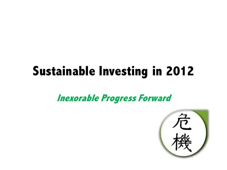 Sustainable Investing in 2012    Inexorable Progress Forward