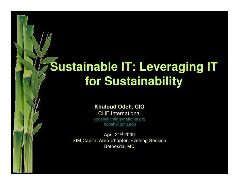 Sustainable IT: Leveraging IT       for Sustainability             Khuloud Odeh, CIO              CHF International       ...