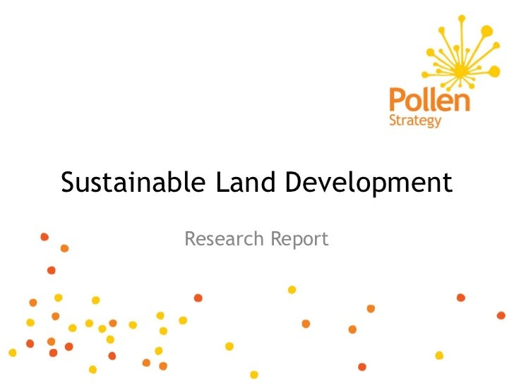 sustainable land development Senior professional agricultural research officer, land development department,   sustainable land management (slm) is largely concerned with developing.