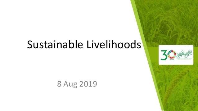 Sustainable Livelihoods 8 Aug 2019