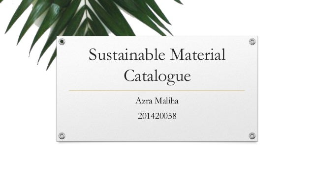 Sustainable Material Catalogue Azra Maliha 201420058