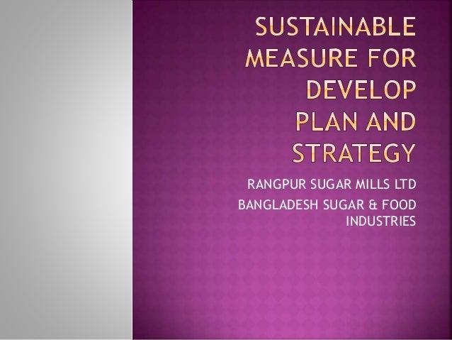 RANGPUR SUGAR MILLS LTD BANGLADESH SUGAR & FOOD INDUSTRIES