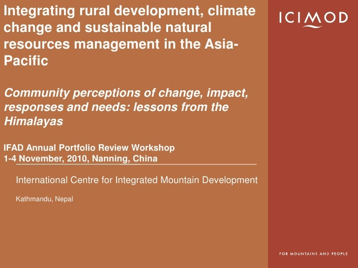 Integrating rural development, climate change and sustainable natural resources management in the Asia-Pacific Community p...