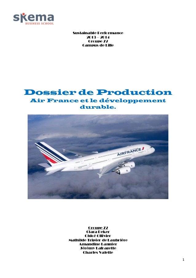 Sustainable Performance 2013 – 2014 Groupe 72 Campus de Lille  Dossier de Production Air France et le développement durabl...