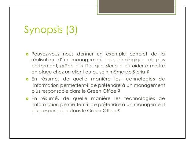 Synopsis (3) ›  Pouvez-vous nous donner un exemple concret de la réalisation d'un management plus écologique et plus per...