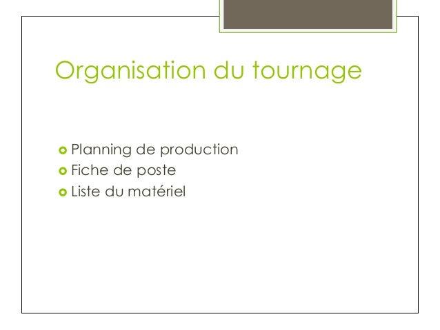 Organisation du tournage › Planning  de production › Fiche de poste › Liste du matériel