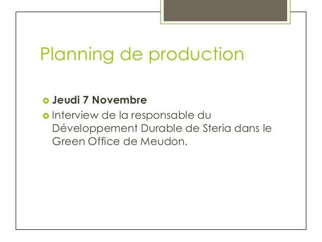 Planning de production › Jeudi  7 Novembre › Interview de la responsable du Développement Durable de Steria dans le G...