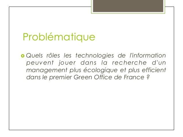 Problématique › Quels  rôles les technologies de l'information peuvent jouer dans la recherche d'un management plus écol...