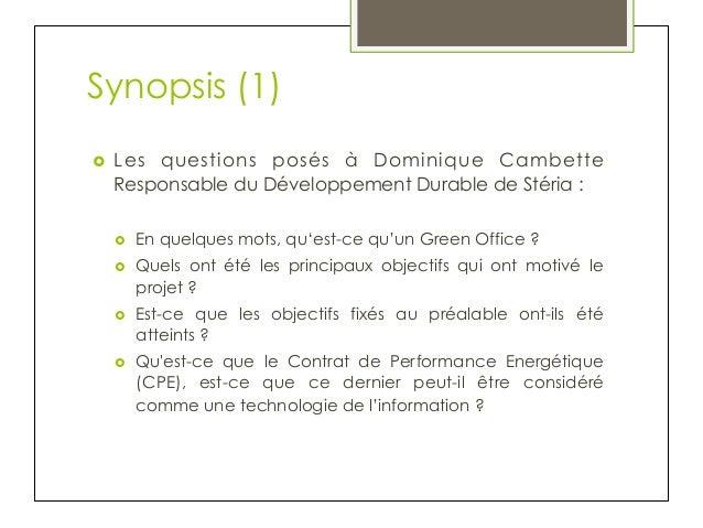 Synopsis (1) ›  Les questions posés à Dominique Cambette Responsable du Développement Durable de Stéria: ›  En quelqu...