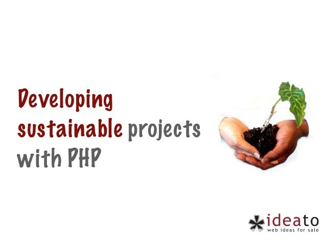 Developingsustainable projectswith PHP