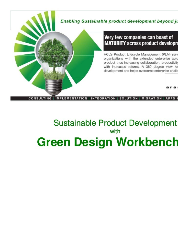 Sustainable Product Development                withGreen Design WorkbenchTM*                      TM*