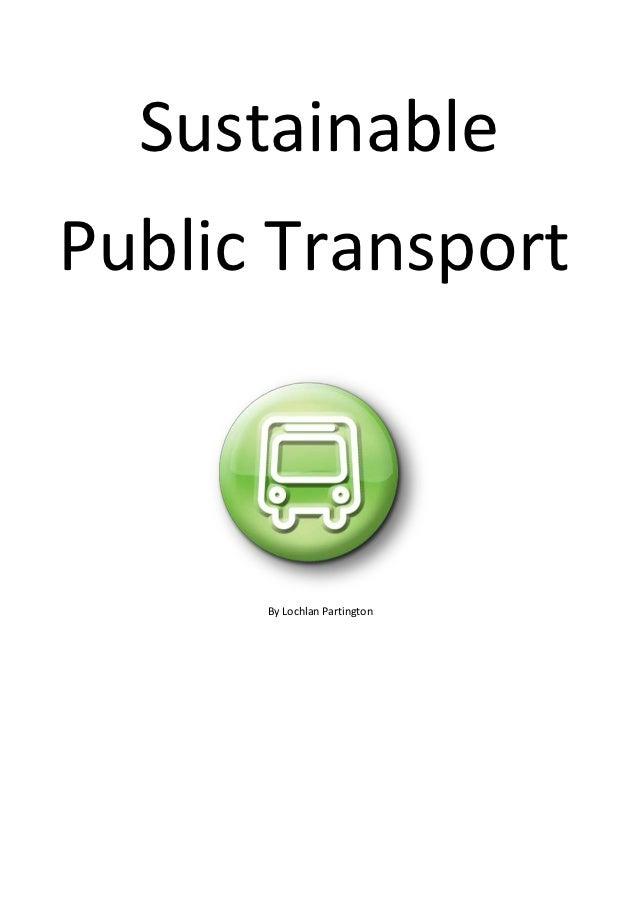 SustainablePublic Transport      By Lochlan Partington