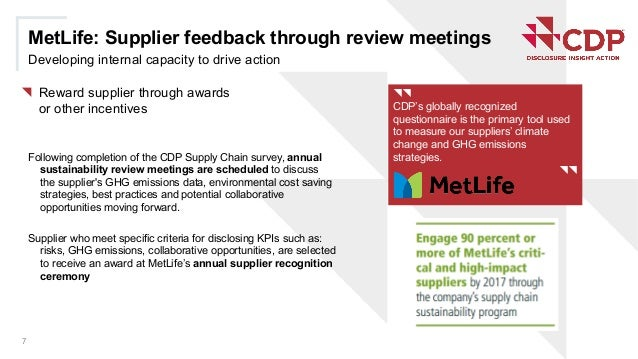 MetLife: Supplier feedback through review meetings Developing internal capacity to drive action { Reward supplier through ...