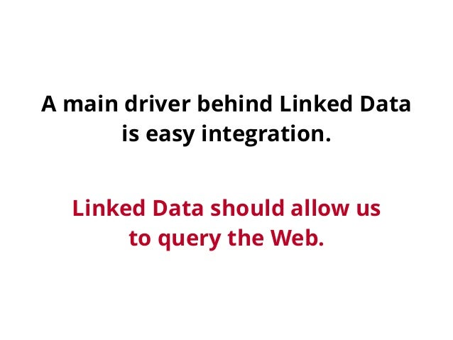Sustainable queryable access to Linked Data Slide 2