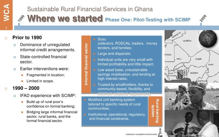 WCA           Sustainable Rural Financial Services in Ghana              Where we started Phase One: Pilot-Testing with SC...