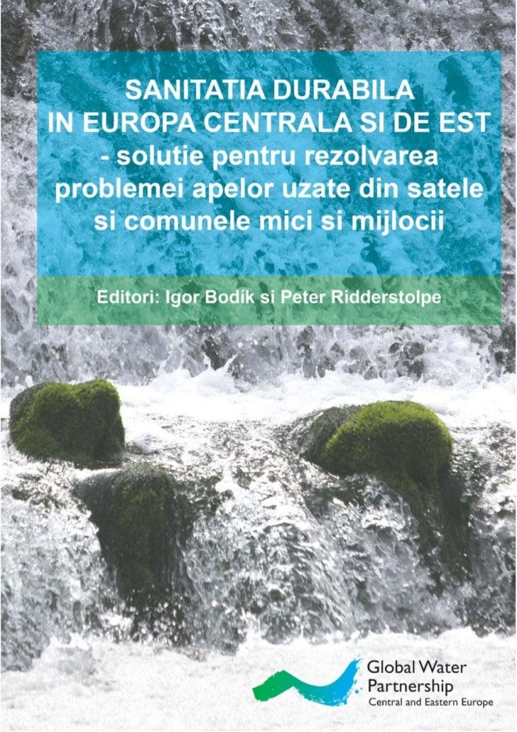 SANITATIA DURABILA IN  EUROPA CENTRALA SI DE EST     – solutie pentru rezolvarea problemei apelor uzate din satele si     ...