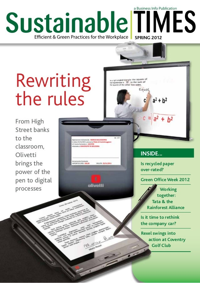 SPRING 2012  Rewriting the rules From High Street banks to the classroom, Olivetti brings the power of the pen to digital ...