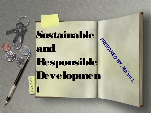 E AR EP PR  Sustainable and Responsible Developmen t  D : BY M m a'a L