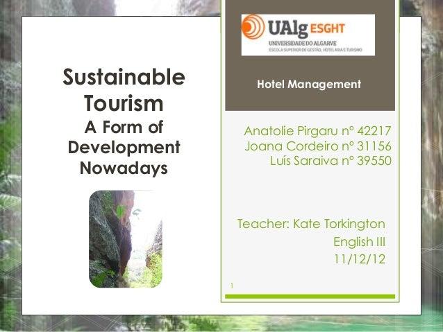 Sustainable          Hotel Management  Tourism A Form of         Anatolie Pirgaru nº 42217Development        Joana Cordeir...