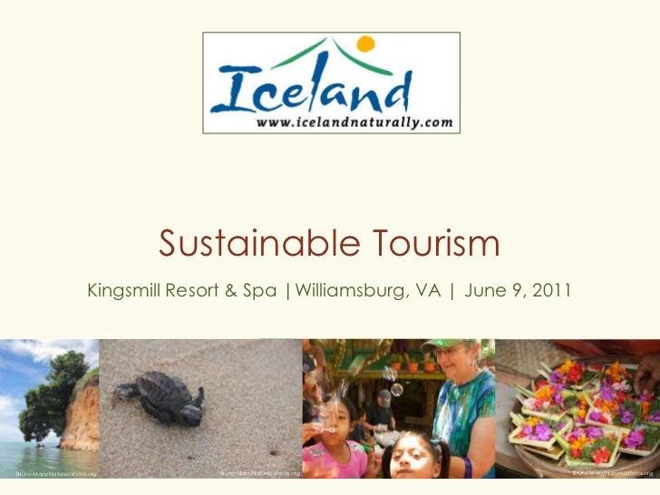 Sustainable Tourism<br />Kingsmill Resort & Spa  Williamsburg, VA   June 9, 2011<br />Bruno Maia/Naturezafotos.org<br />Br...