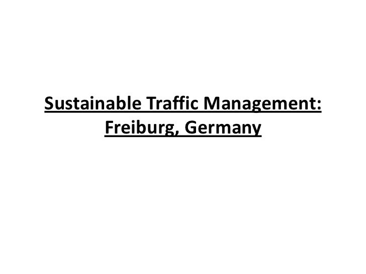 Sustainable Traffic Management: Freiburg, Germany<br />