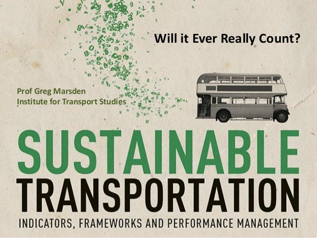 Will it Ever Really Count? Prof Greg Marsden Institute for Transport Studies