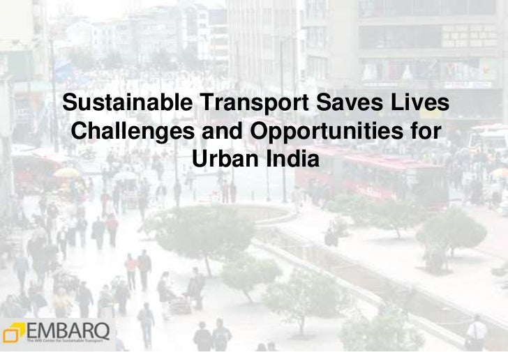 Sustainable Transport Saves LivesChallenges and Opportunities for Urban India<br />