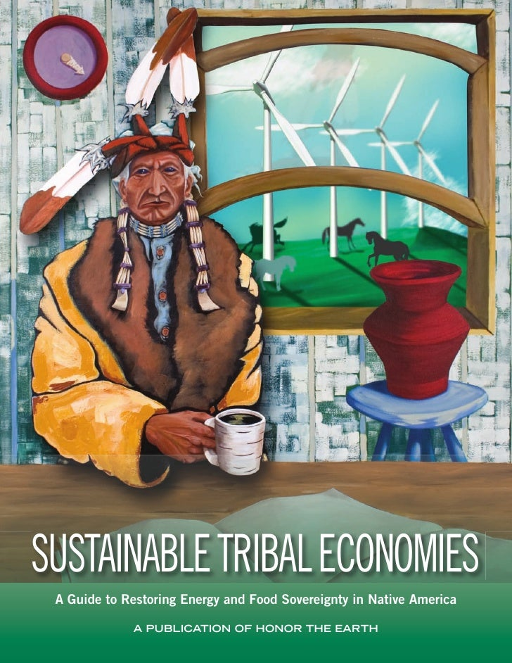 Chapter subject hereSUSTAINABLE TRIBAL EcoNomIES A Guide to Restoring Energy and Food Sovereignty in Native America       ...