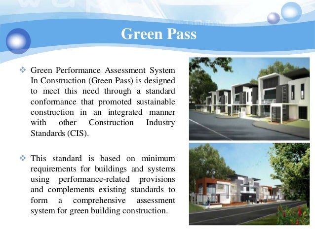 Green Pass Green Performance Assessment System  In Construction (Green Pass) is designed  to meet this need through a sta...