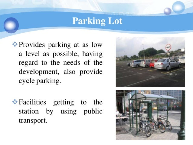 Parking LotProvides parking at as low a level as possible, having regard to the needs of the development, also provide cy...