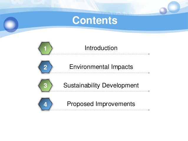 Contents1          Introduction2     Environmental Impacts3   Sustainability Development4    Proposed Improvements