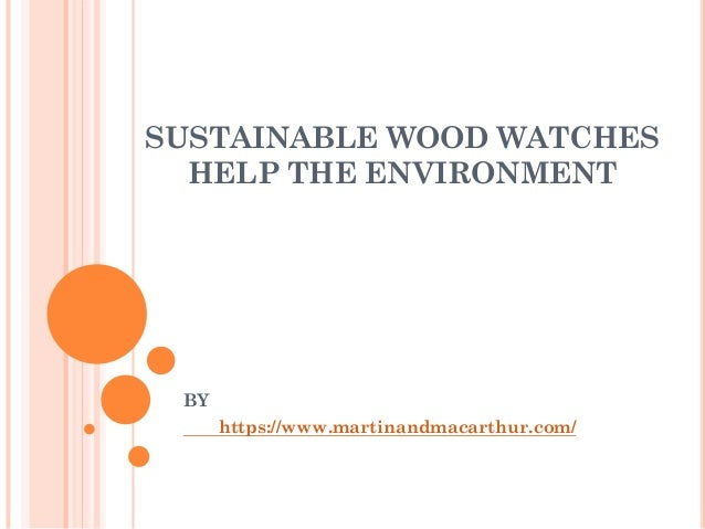 Sustainable Wood Watches Help The Environment