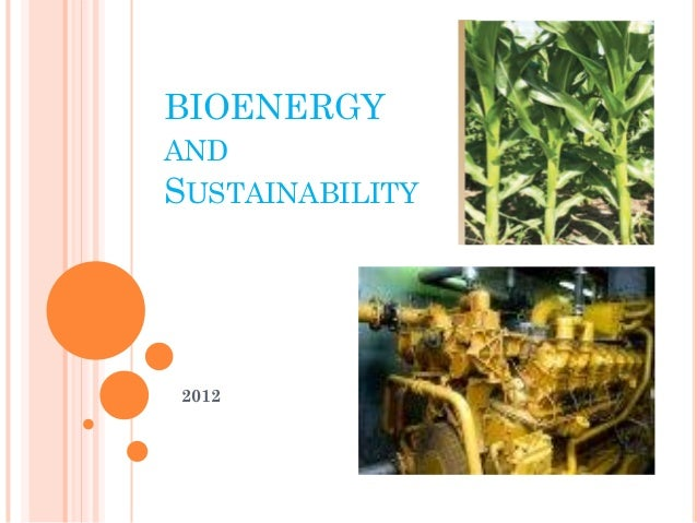 BIOENERGY AND SUSTAINABILITY 2012