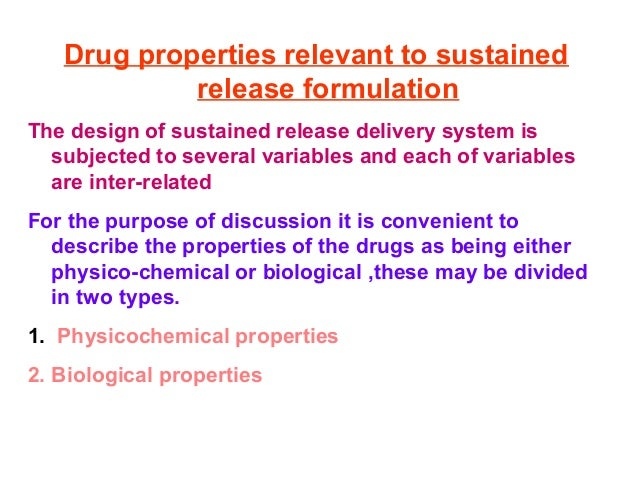 Drug properties relevant to sustained            release formulationThe design of sustained release delivery system is  su...