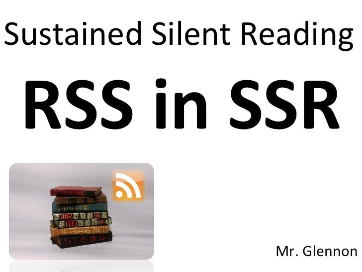 Sustained Silent Reading Mr. Glennon RSS in SSR