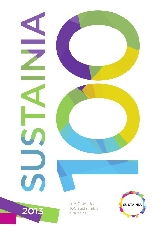 → A Guide to100 sustainablesolutionsSUSTAINIA2013