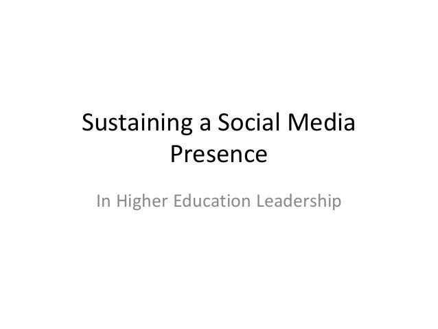 Sustaining a Social Media Presence In Higher Education Leadership