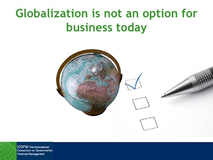 Globalization is not an option for business today