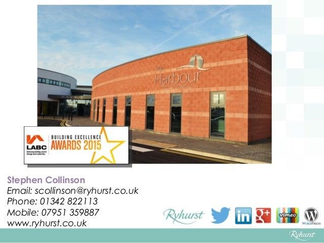 Stephen Collinson Email: scollinson@ryhurst.co.uk Phone: 01342 822113 Mobile: 07951 359887 www.ryhurst.co.uk