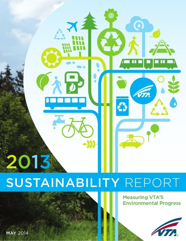 i SUSTAINABILITY SUSTAINABILITY REPORT MAY 2014 2013 Measuring VTA'S Environmental Progress