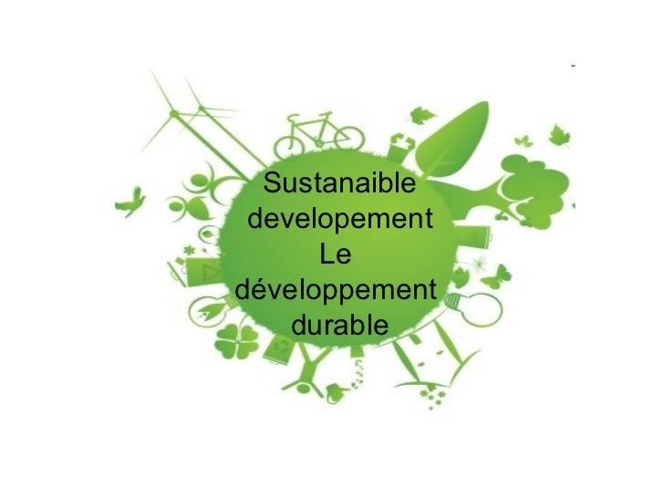 Sustanaible developement Le  développement  durable