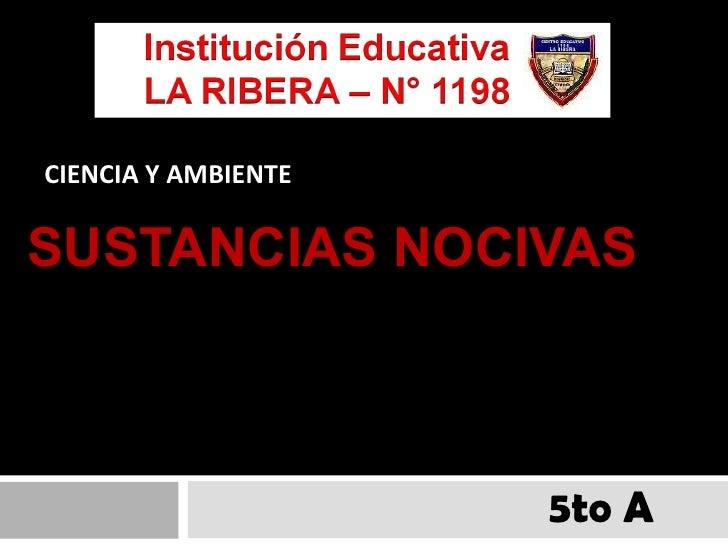 SUSTANCIAS NOCIVAS 5to A CIENCIA Y AMBIENTE