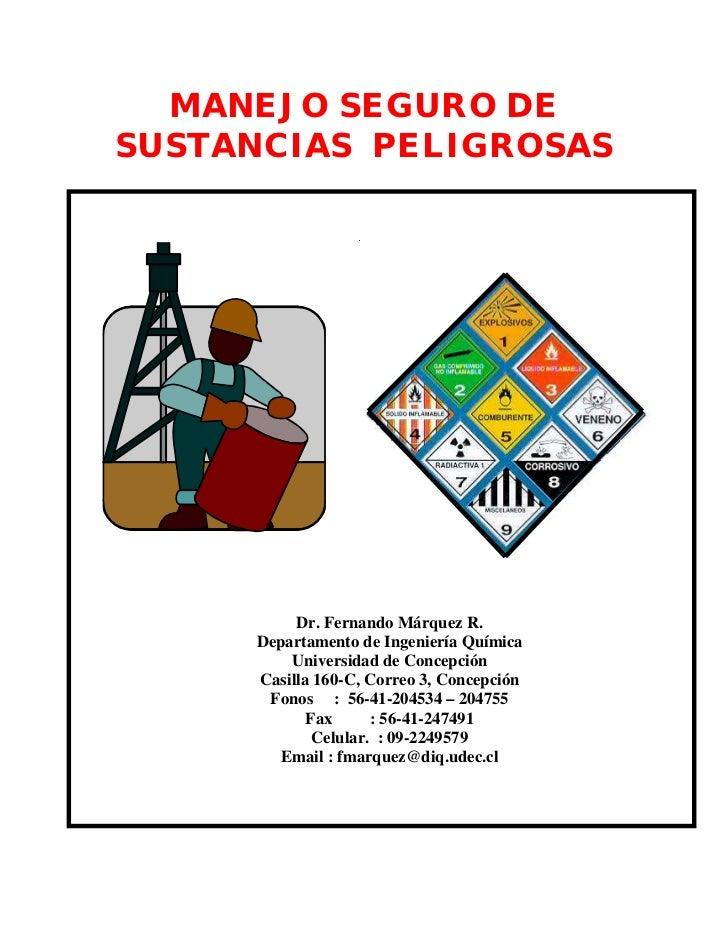 MANEJO SEGURO DESUSTANCIAS PELIGROSAS          Dr. Fernando Márquez R.     Departamento de Ingeniería Química         Univ...