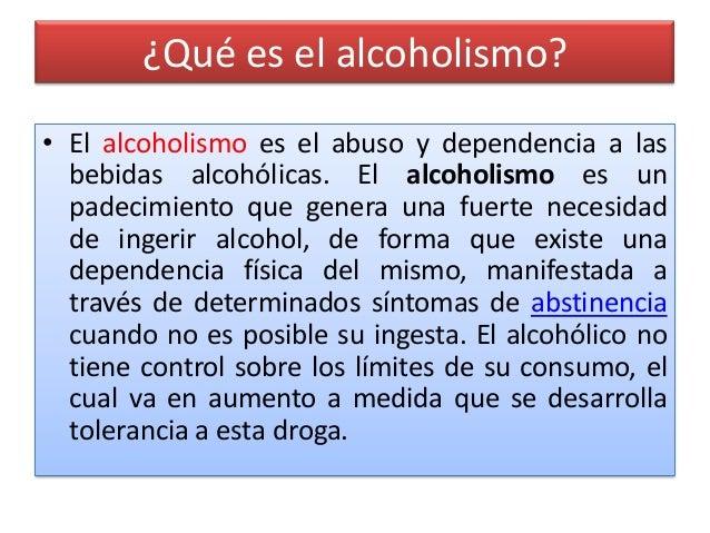 El indicio básico de la enfermedad el alcoholismo