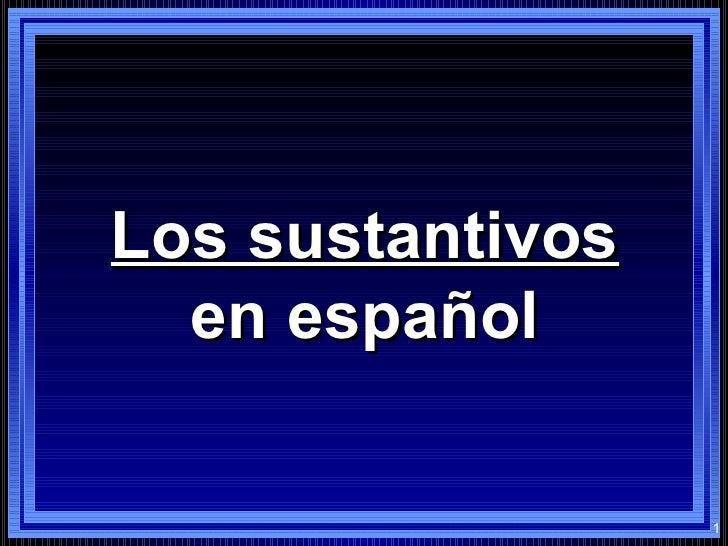 Los sustantivos en español