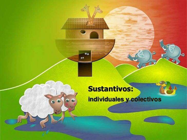 Sustantivos:individuales y colectivos