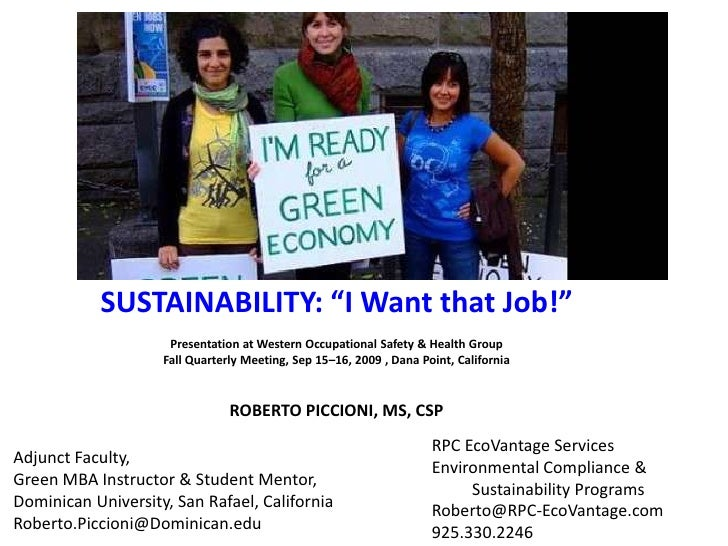 "SUSTAINABILITY: ""I Want that Job!""<br /> <br />Presentation at Western Occupational Safety & Health Group<br />Fall Quarte..."