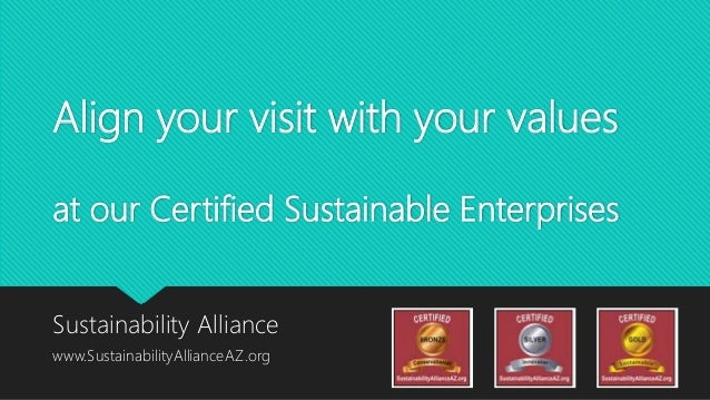Align your visit with your values at our Certified Sustainable Enterprises Sustainability Alliance www.SustainabilityAllia...